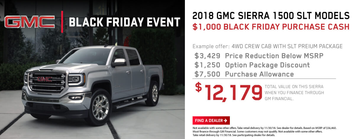 Black Friday Event. 2018 GMC Sierra 1500 SLT Models.